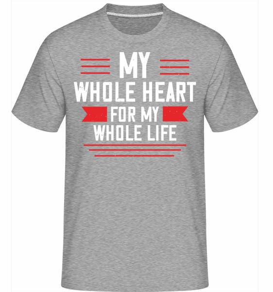 My Whole Heart For My Whole Life -  Shirtinator Men's T-Shirt - Heather grey - Vorn