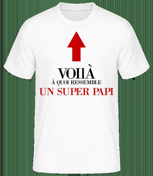 Voilà Un Super Papi - T-shirt standard Homme - Blanc - Vorn
