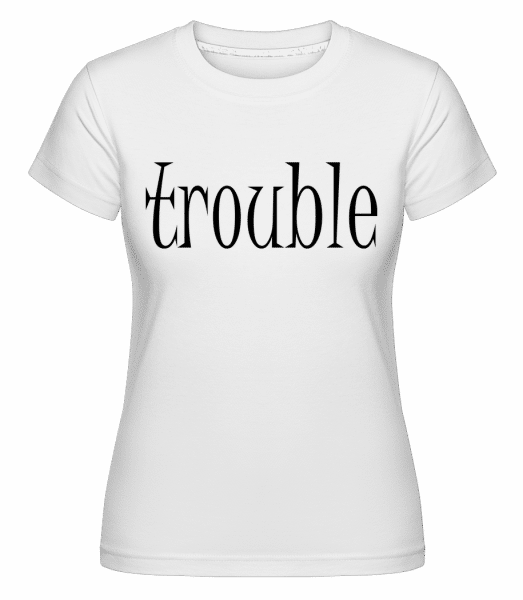 Trouble Makers Partner -  Shirtinator Women's T-Shirt - White - Vorn