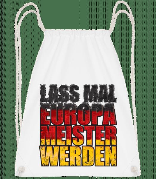 Lass Mal Europameister Werden - Turnbeutel - Weiß - Vorn