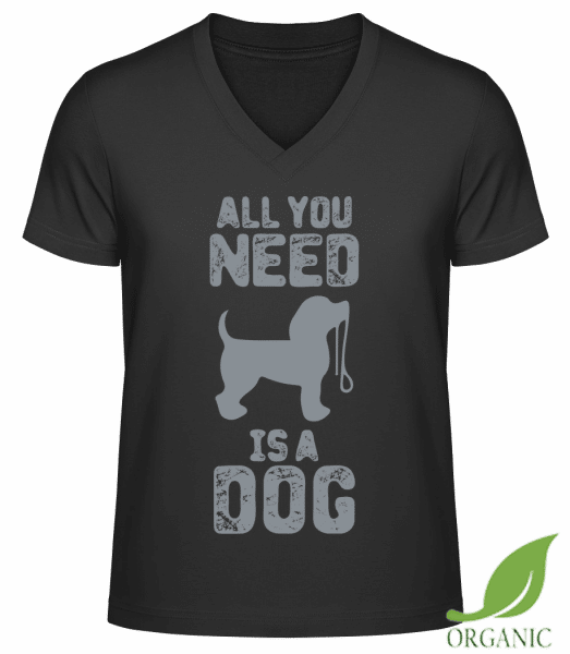 All You Need Is A Dog - Männer Bio V-Neck T-Shirt - Schwarz - Vorn