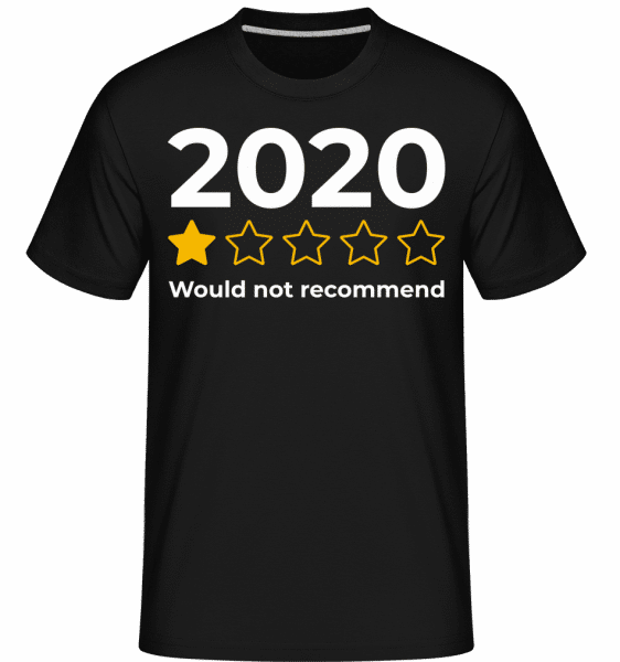 2020 Would Not Recommend -  Shirtinator Men's T-Shirt - Black - Front