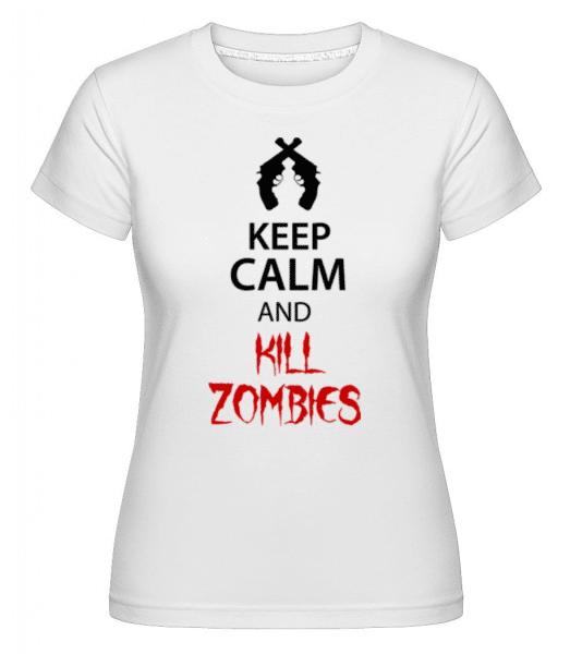 Keep Calm Kill Zombies -  Shirtinator Women's T-Shirt - White - Front