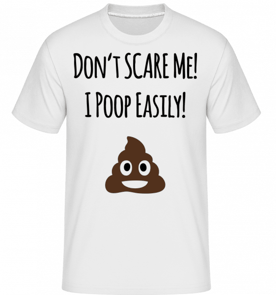 I Poop Easily -  Shirtinator Men's T-Shirt - White - Vorn