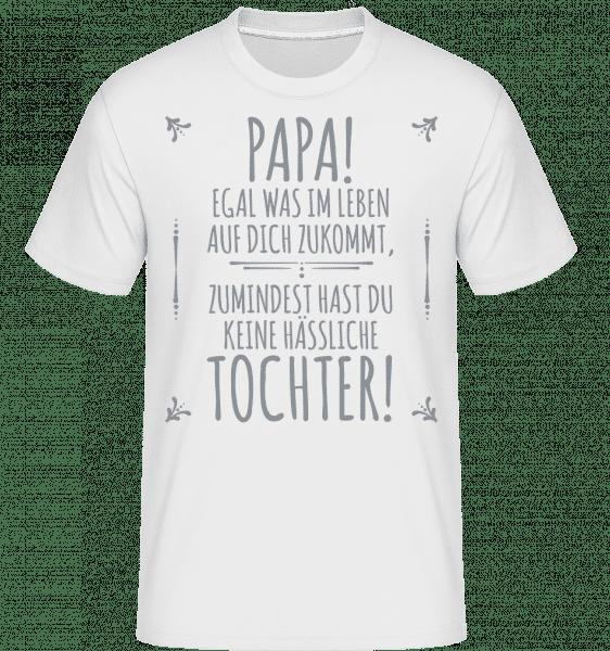 Papa Keine Haessliche Tochter - Shirtinator Männer T-Shirt - Weiß - Vorn