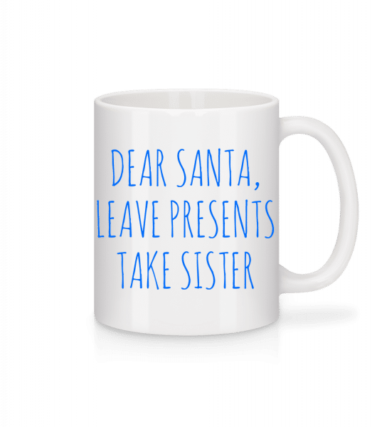 Leave Presents Take Sister - Mug - White - Vorn