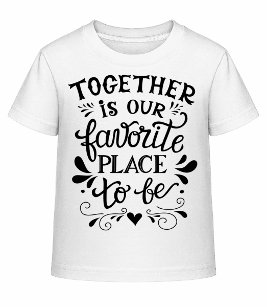 Together Is Our Favourite Place - Kinder Shirtinator T-Shirt - Weiß - Vorn