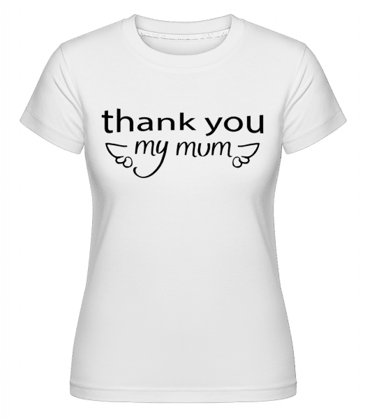 Thank You Mum -  Shirtinator Women's T-Shirt - White - Front