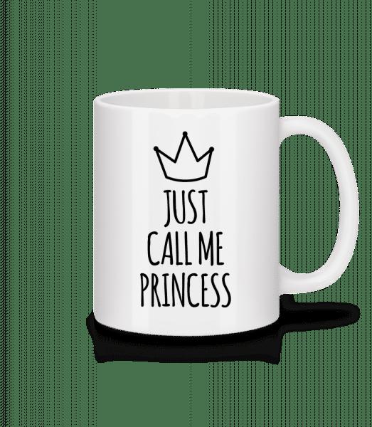 Just Call Me Princess - Mug - White - Vorn
