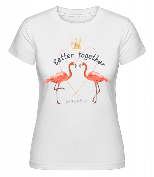 Better Together Flamingos -  Shirtinator Women's T-Shirt - White - Vorn