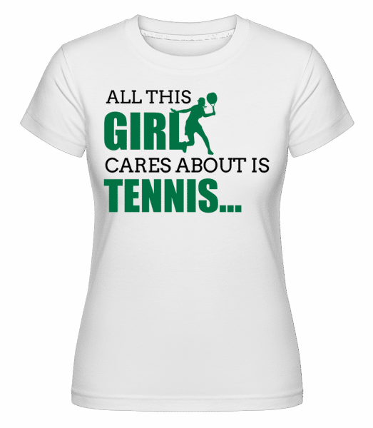 She Only Cares About Tennis -  Shirtinator Women's T-Shirt - White - Front