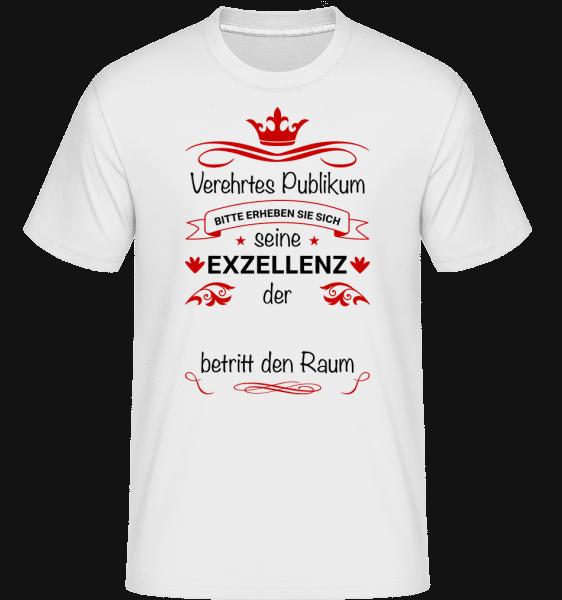Seine Exzellenz Betritt Den Raum - Shirtinator Männer T-Shirt - Weiß - Vorn