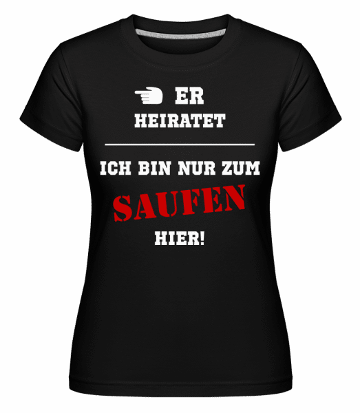 Er Heiratet - Shirtinator Frauen T-Shirt - Schwarz - Vorn