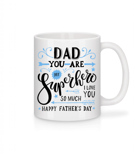 Dad You Are My Superhero - Tasse - Weiß - Vorn