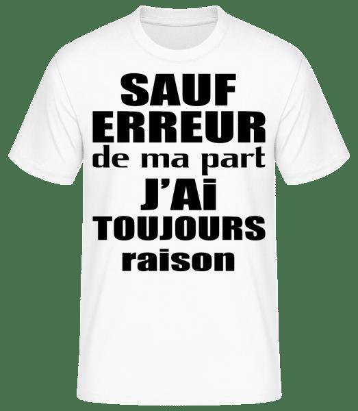 J'ai Toujours Raison - T-shirt standard Homme - Blanc - Vorn