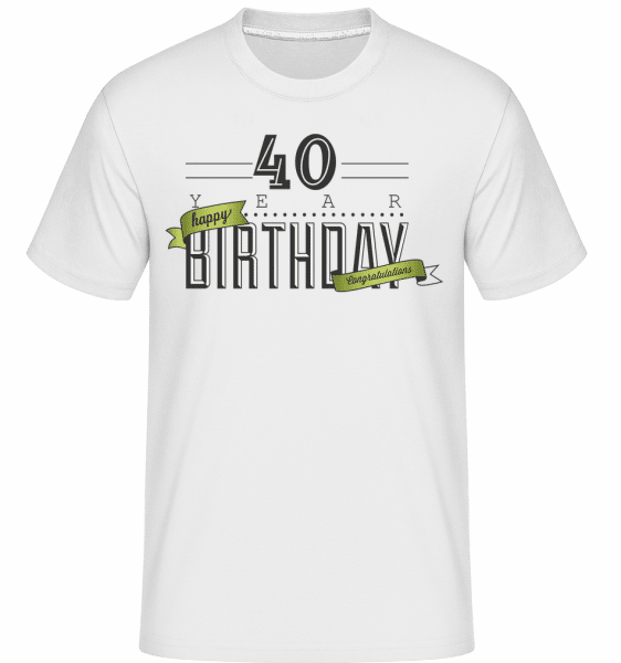40 Birthday Sign - Shirtinator Männer T-Shirt - Weiß - Vorn