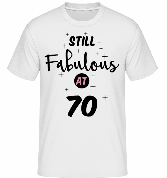 Still Fabulous At 70 -  Shirtinator Men's T-Shirt - White - Vorn