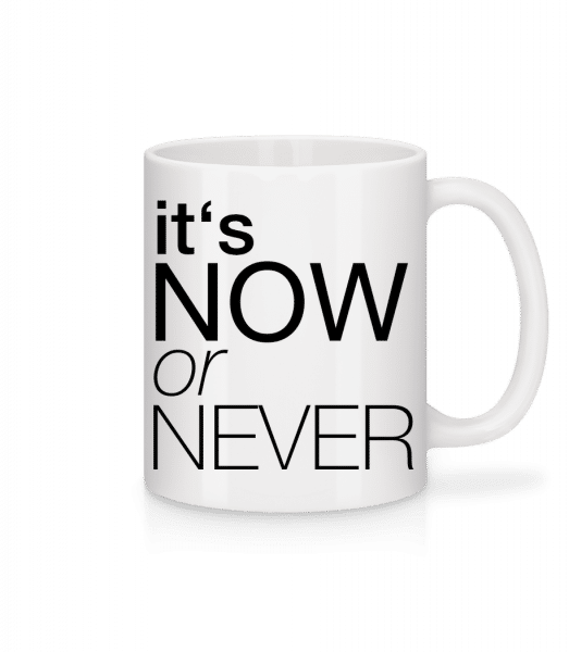 Teď nebo nikdy - Keramický hrnek - Bílá - Napřed