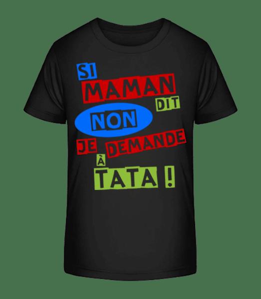 Je Demande À Tata - T-shirt bio Premium Enfant - Noir - Vorn