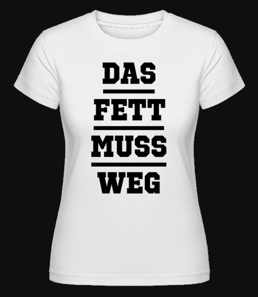 Das Fett Muss Weg - Shirtinator Frauen T-Shirt - Weiß - Vorn