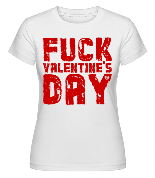 Fuck Valentines Day -  Shirtinator Women's T-Shirt - White - Vorn