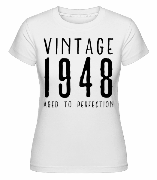 Vintage 1948 Aged To Perfection -  Shirtinator Women's T-Shirt - White - Vorn
