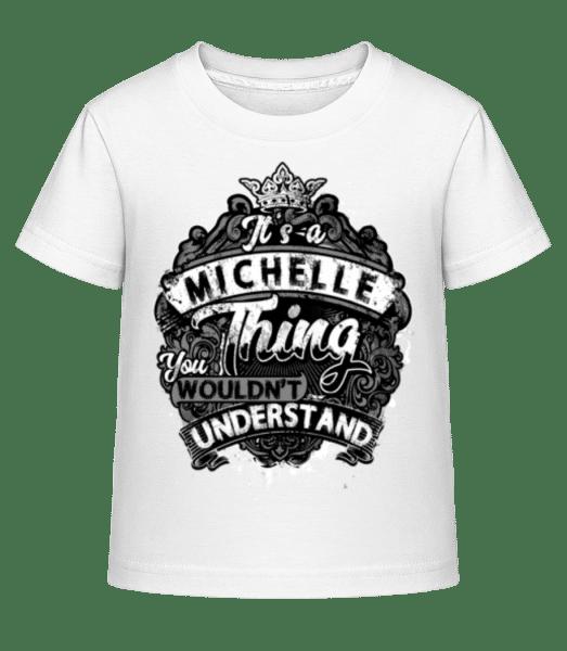 It's A Michelle Thing - Kinder Shirtinator T-Shirt - Weiß - Vorn