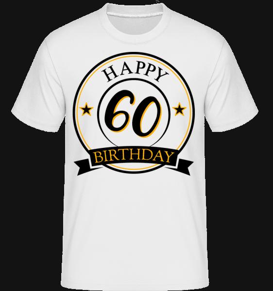 Happy Birthday 60 -  T-Shirt Shirtinator homme - Blanc - Devant