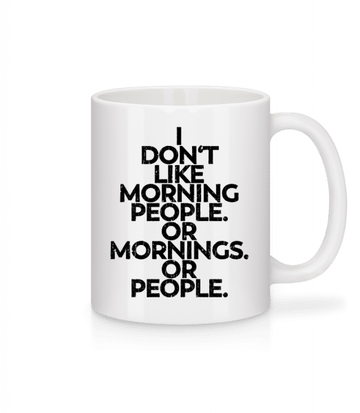 I Don't Like Mornings And People - Tasse - Weiß - Vorn