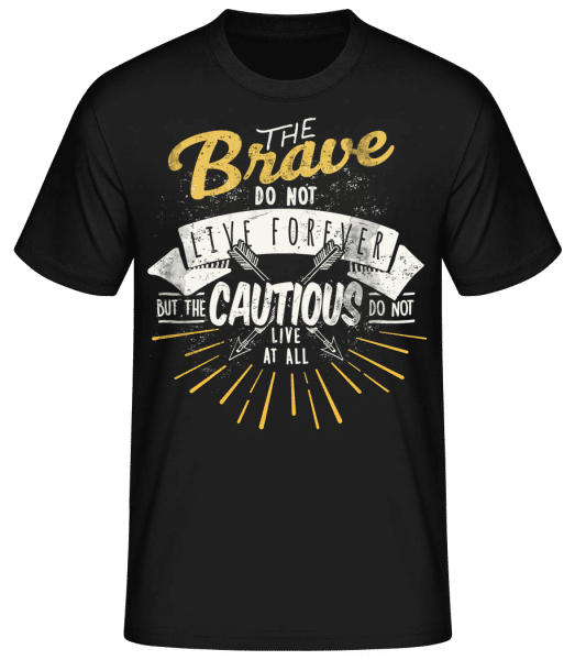 The Brave Don't Live Forever - Basic T-Shirt - Black - Vorn