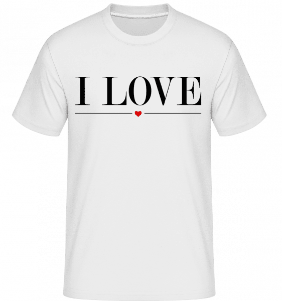 I Love -  Shirtinator Men's T-Shirt - White - Vorn