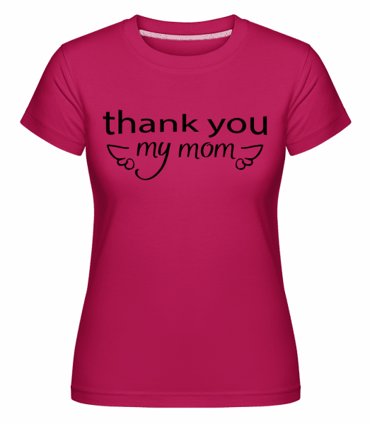 Thank You My Mom -  Shirtinator Women's T-Shirt - Magenta - Vorn