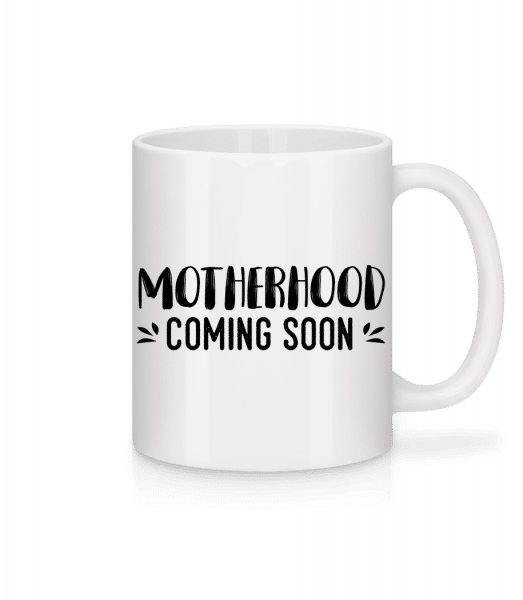 Motherhood Coming Soon - Mug - White - Front