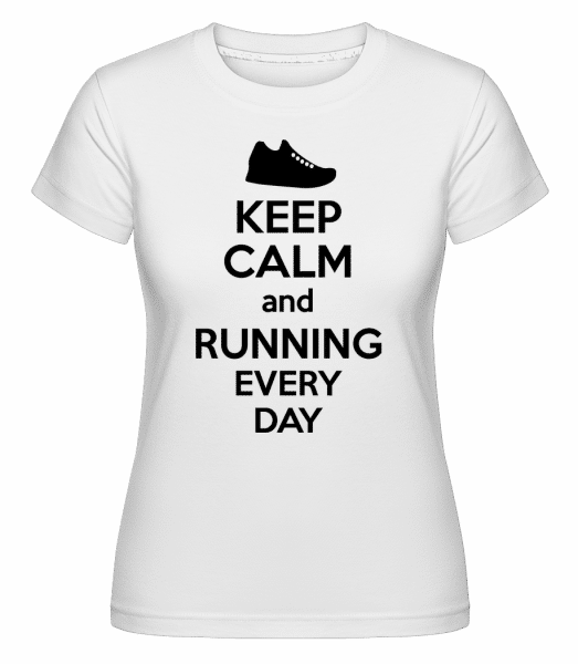 Keep Calm And Running -  T-shirt Shirtinator femme - Blanc - Vorn
