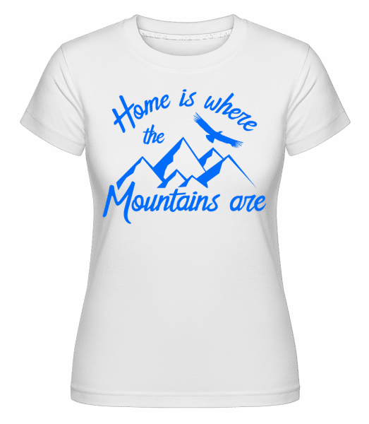 Home Is Where The Mountains Are -  Shirtinator Women's T-Shirt - White - Vorn