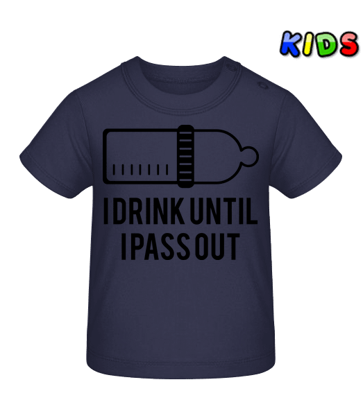 I Drink Until I Pass Out - Baby T-Shirt - Navy - Vorn