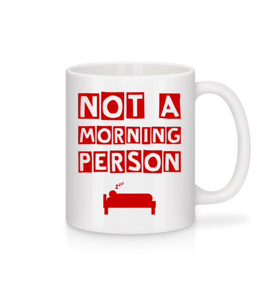 Not A Morning Person - Tasse - Weiß - Vorn