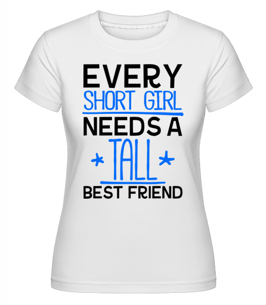 A Tall Best Friend -  Shirtinator Women's T-Shirt - White - Vorn