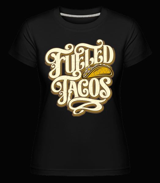Fueled Tacos -  Shirtinator Women's T-Shirt - Black - Vorn