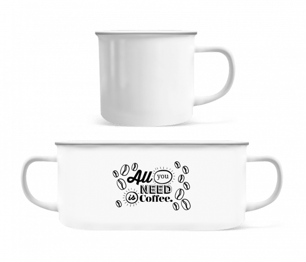 All You Need Is Coffee - Enamel-cup - White - Vorn
