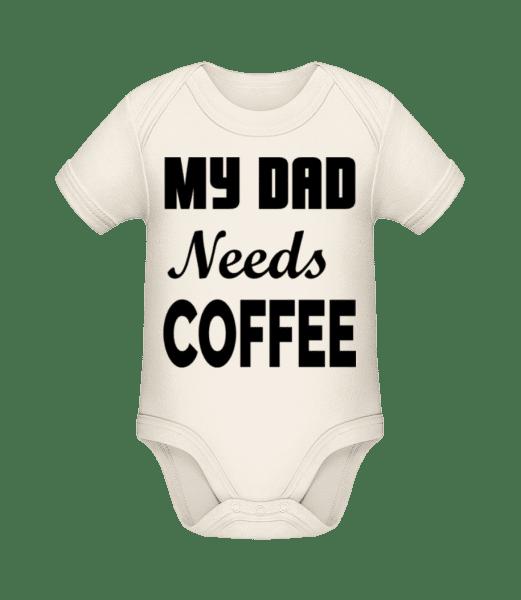 Dad Needs Coffee - Baby Bio Strampler - Creme - Vorn