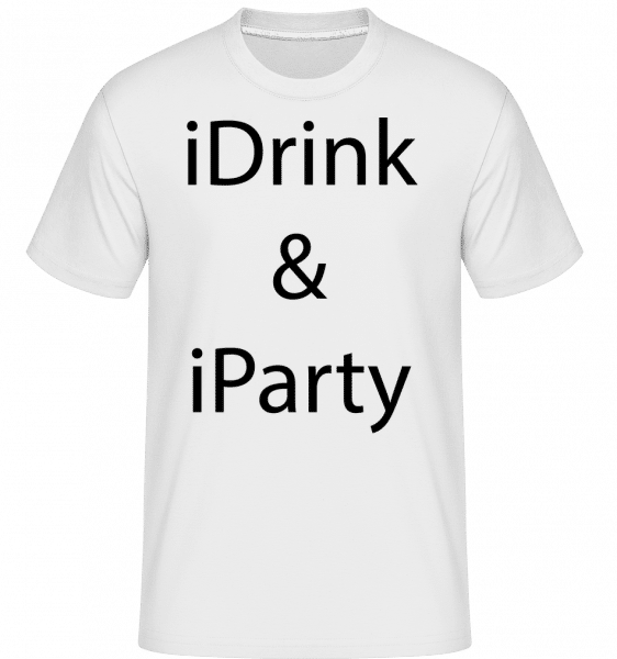 iDrink & iParty -  Shirtinator Men's T-Shirt - White - Vorn