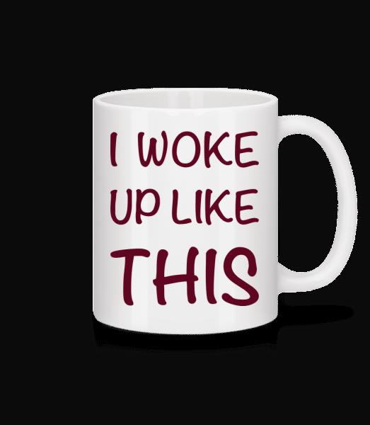 I Woke Up Like This - Mug - White - Vorn