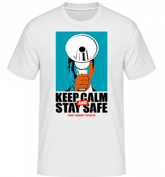Keep Calm And Stay Safe -  Shirtinator Men's T-Shirt - White - Front