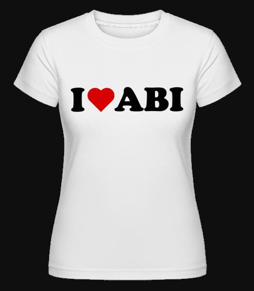 I Love Abi - Shirtinator Frauen T-Shirt - Weiß - Vorn