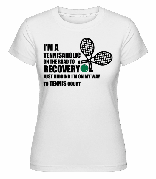 I'm A Tennisaholic -  Shirtinator Women's T-Shirt - White - Front