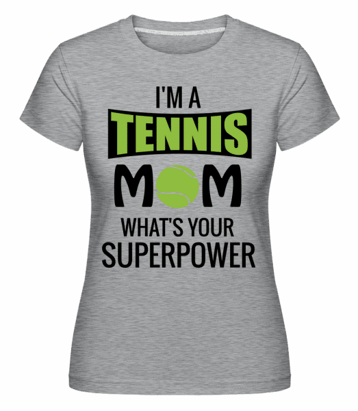 Tennis Mom Superpower -  Shirtinator Women's T-Shirt - Heather grey - Vorn
