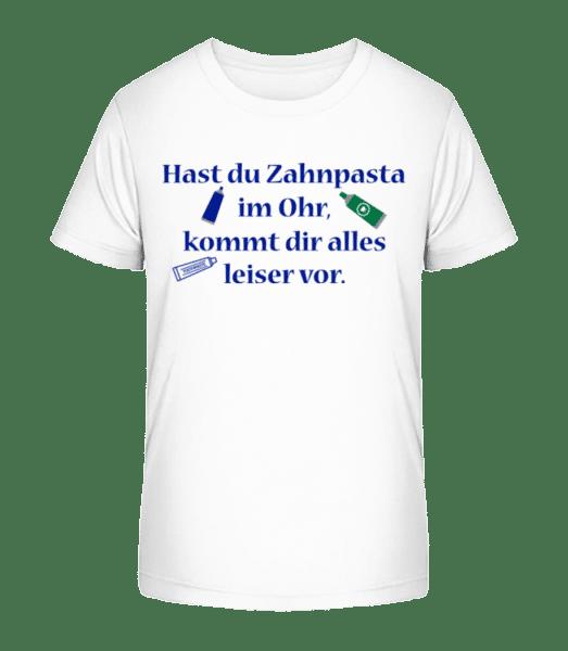 Zahnpasta Im Ohr - Kinder Premium Bio T-Shirt - Weiß - Vorn