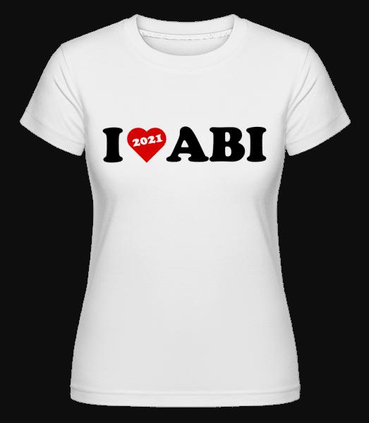 I Love Abi 2021 - Shirtinator Frauen T-Shirt - Weiß - Vorn