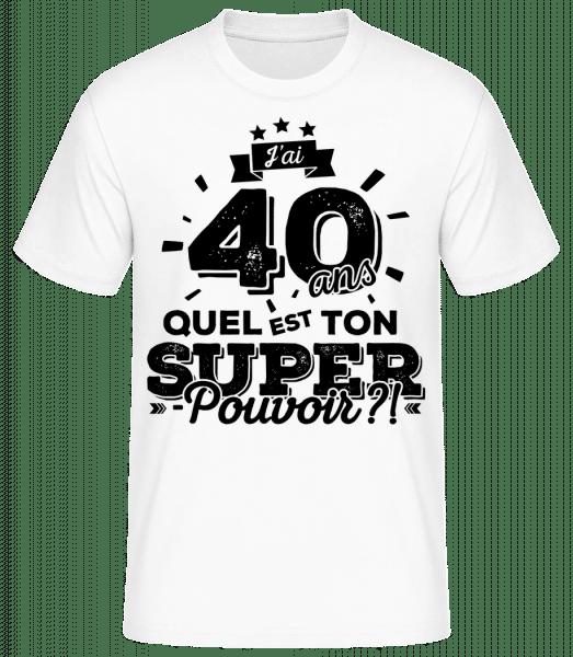 40 Ans Super Pouvoir - T-shirt standard Homme - Blanc - Vorn